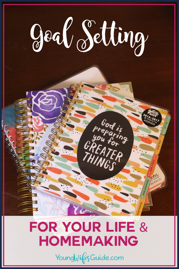 Goal setting for your life and homemaking